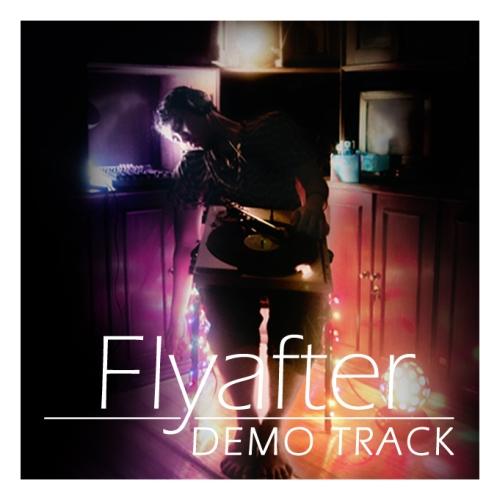 Flyafter: Demo Track