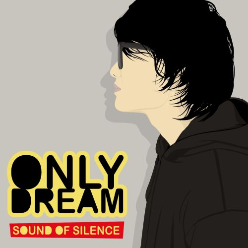 Sound of Silence: Only Dream