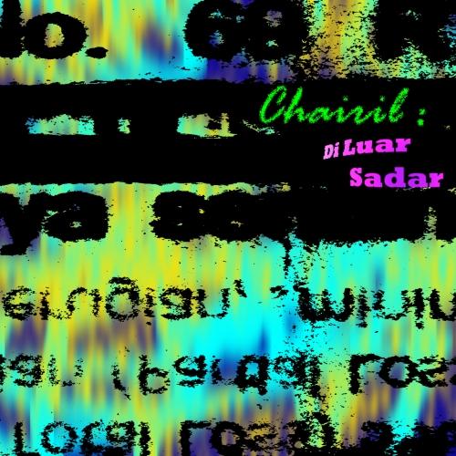 Chairil: Di Luar Sadar