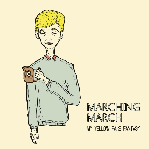 Marching March: My Yellow Fake Fantasy