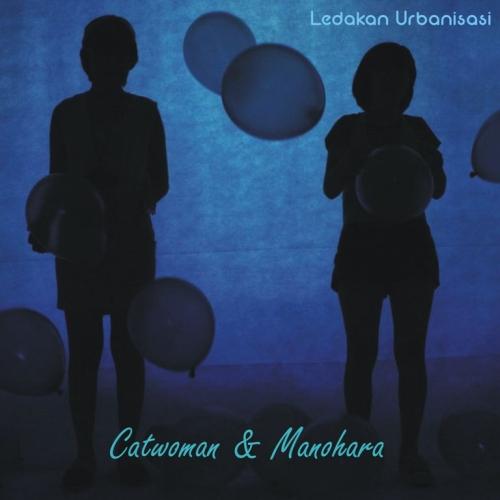 Ledakan Urbanisasi: Catwoman & Manohara